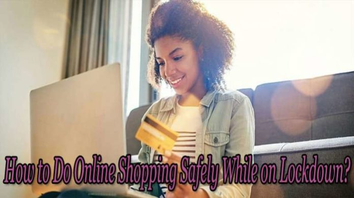 Online Shopping Safely While on Lockdown